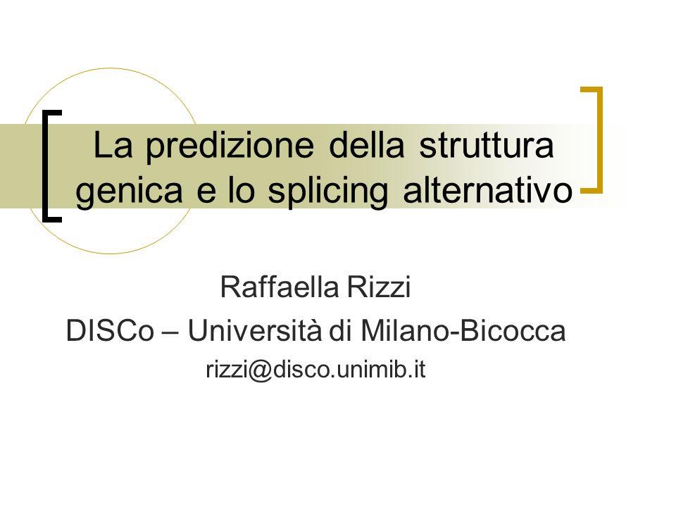 La predizione della struttura genica e lo splicing alternativo