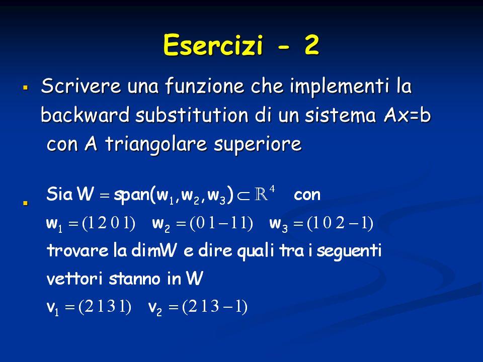 Esercizi - 2 Scrivere una funzione che implementi la