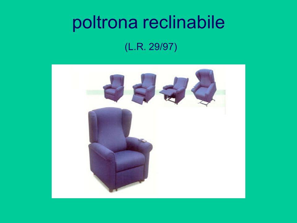 poltrona reclinabile (L.R. 29/97)