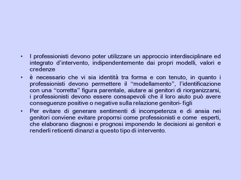 I professionisti devono poter utilizzare un approccio interdisciplinare ed integrato d'intervento, indipendentemente dai propri modelli, valori e credenze