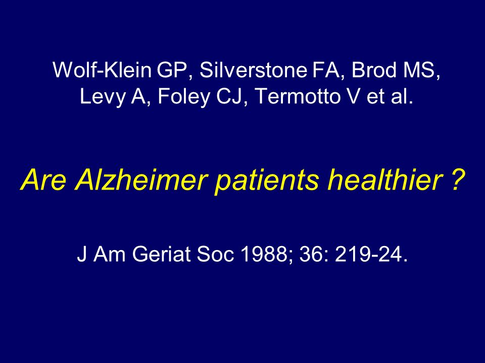 Are Alzheimer patients healthier