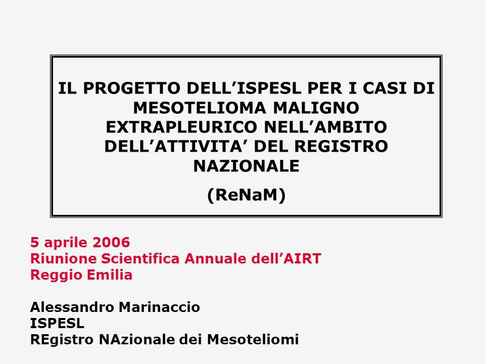 IL PROGETTO DELL'ISPESL PER I CASI DI MESOTELIOMA MALIGNO EXTRAPLEURICO NELL'AMBITO DELL'ATTIVITA' DEL REGISTRO NAZIONALE