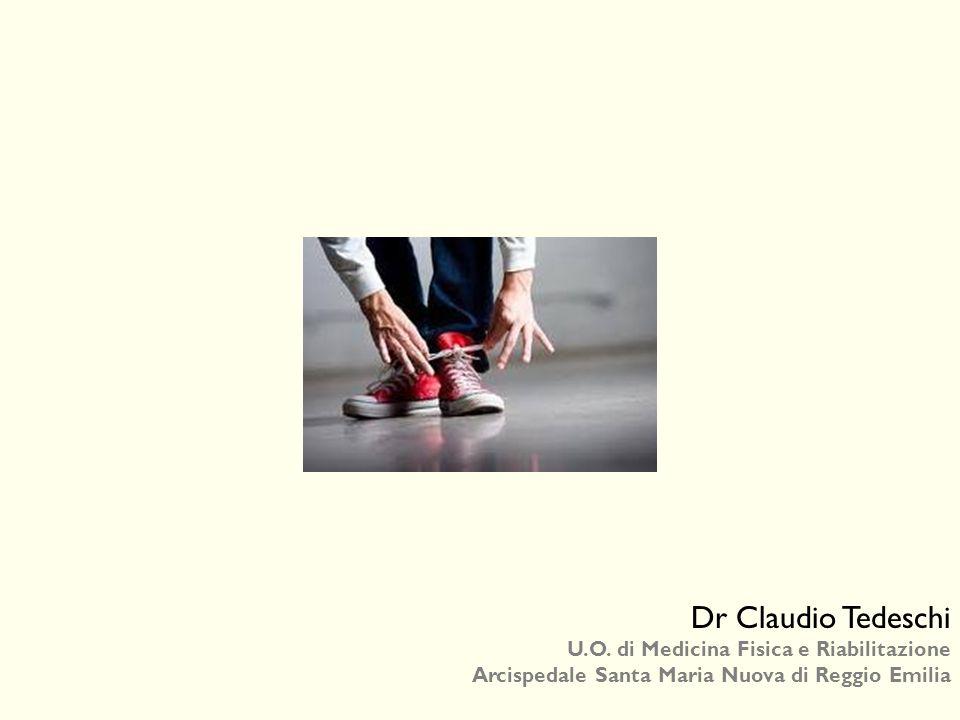 Dr Claudio Tedeschi U.O. di Medicina Fisica e Riabilitazione