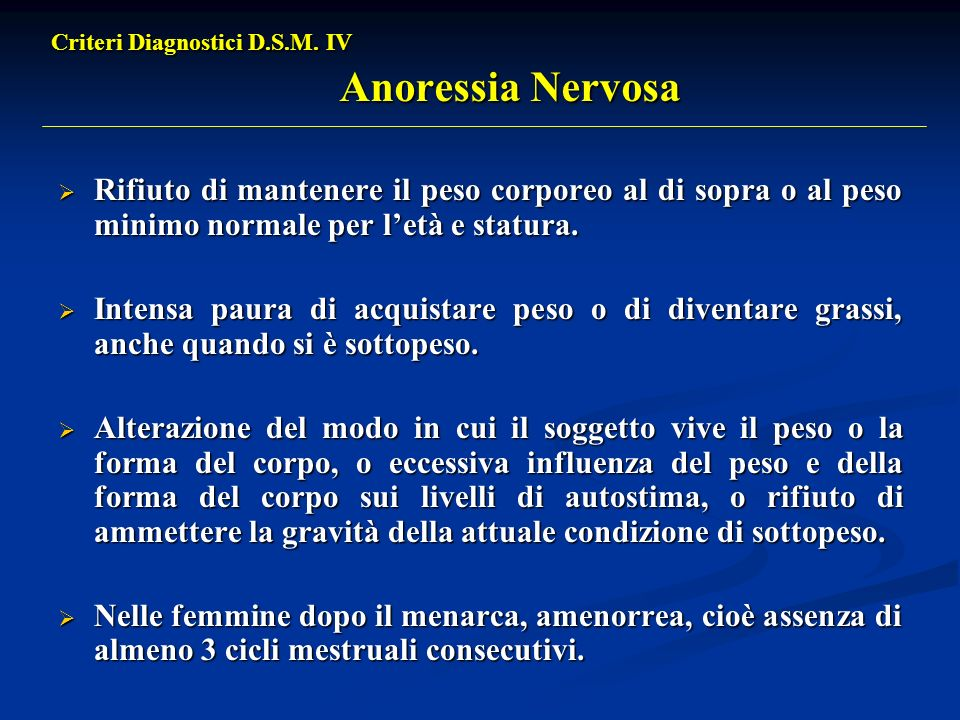 Criteri Diagnostici D.S.M. IV Anoressia Nervosa