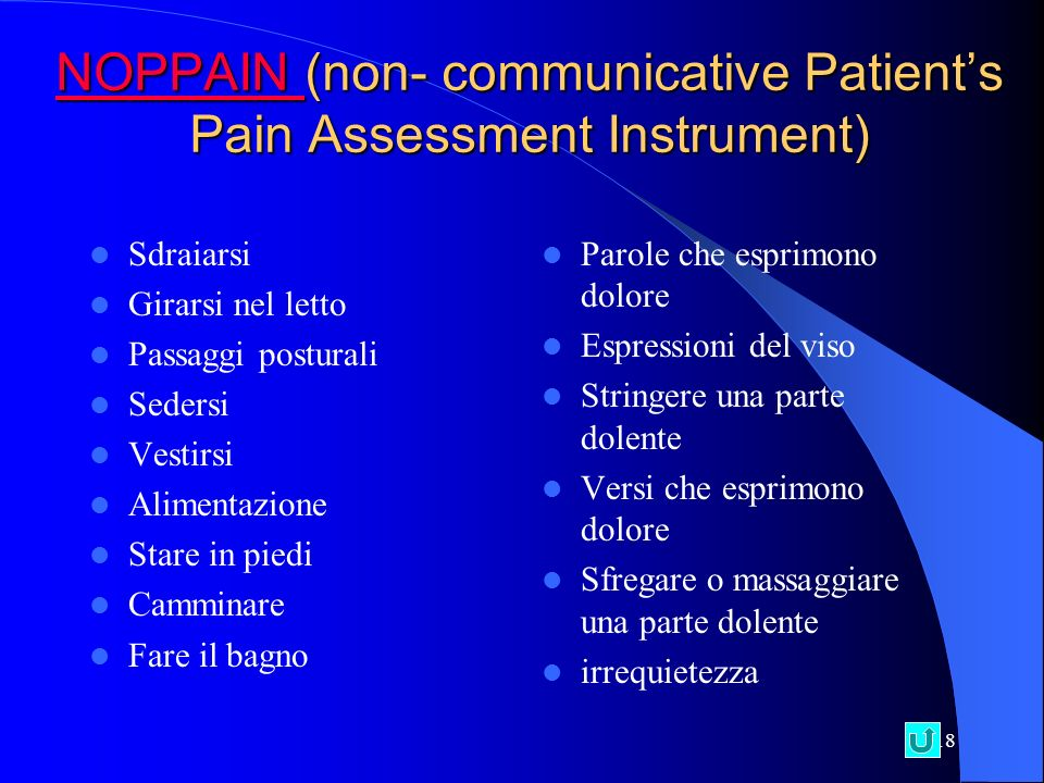 NOPPAIN (non- communicative Patient's Pain Assessment Instrument)