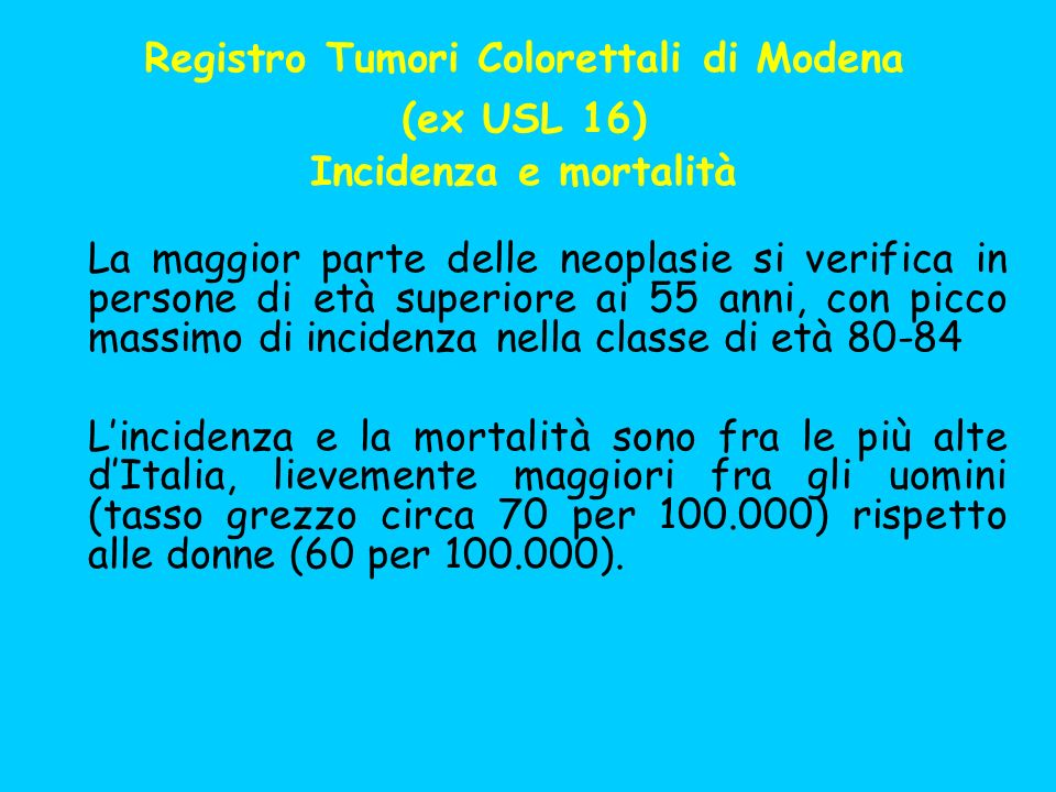 Registro Tumori Colorettali di Modena (ex USL 16) Incidenza e mortalità