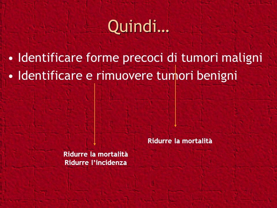 Quindi… Identificare forme precoci di tumori maligni