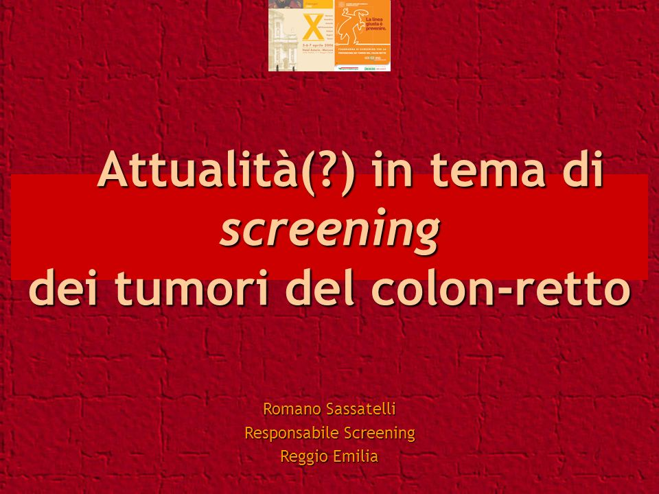 Attualità( ) in tema di screening dei tumori del colon-retto