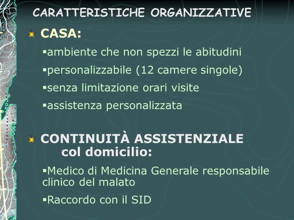 CARATTERISTICHE ORGANIZZATIVE CASA: