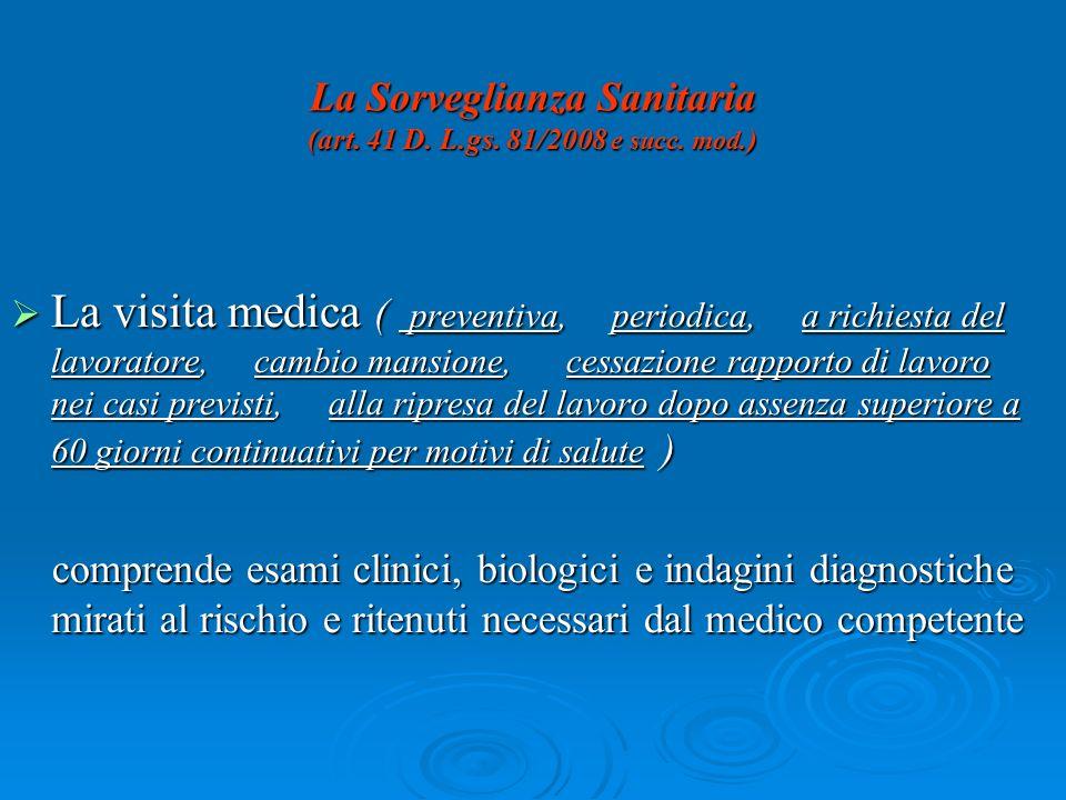 La Sorveglianza Sanitaria (art. 41 D. L.gs. 81/2008 e succ. mod.)