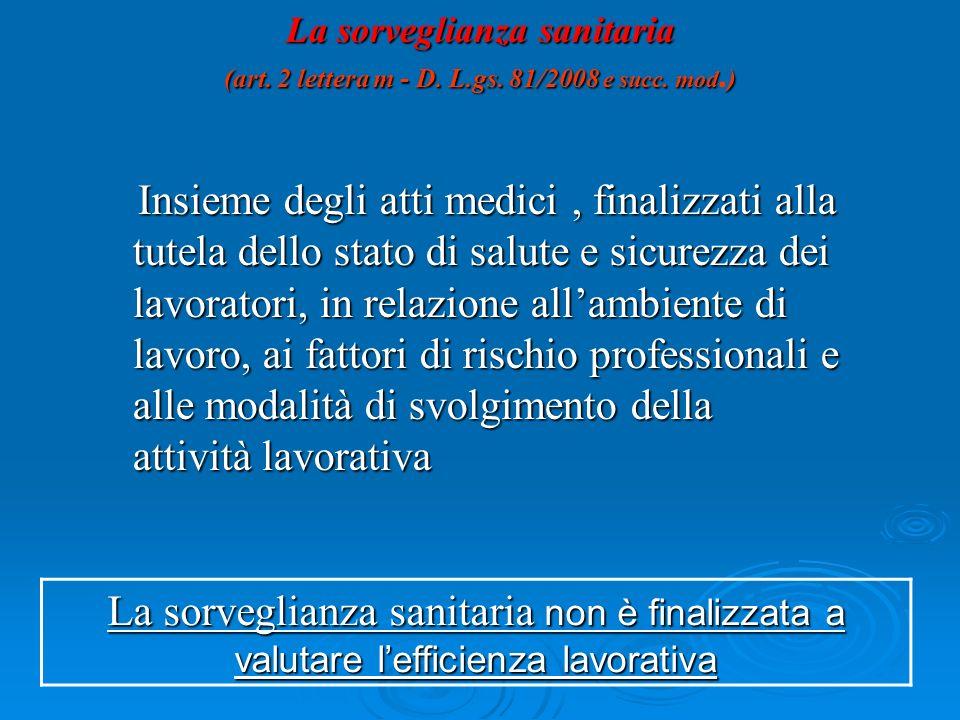 La sorveglianza sanitaria (art. 2 lettera m - D. L. gs. 81/2008 e succ