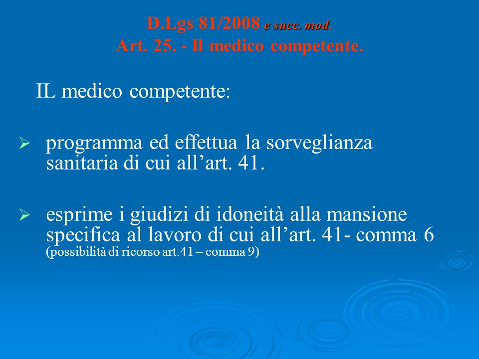 D.Lgs 81/2008 e succ. mod. Art. 25. - Il medico competente.