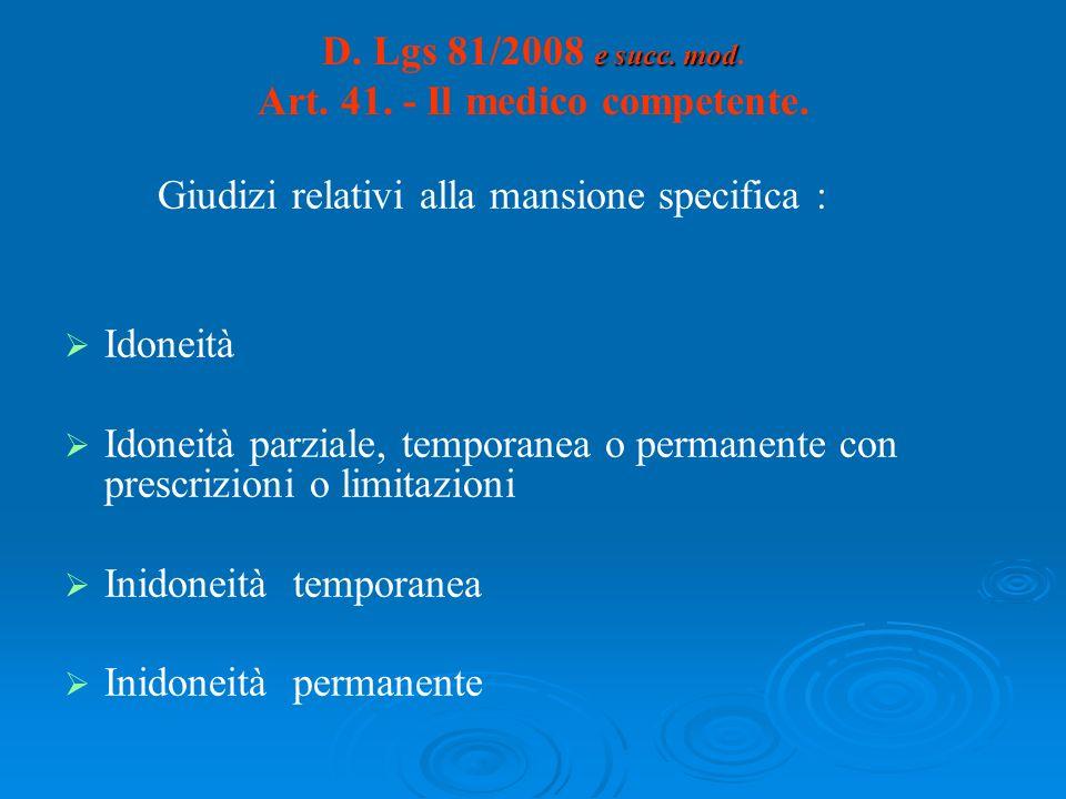 D. Lgs 81/2008 e succ. mod. Art. 41. - Il medico competente.