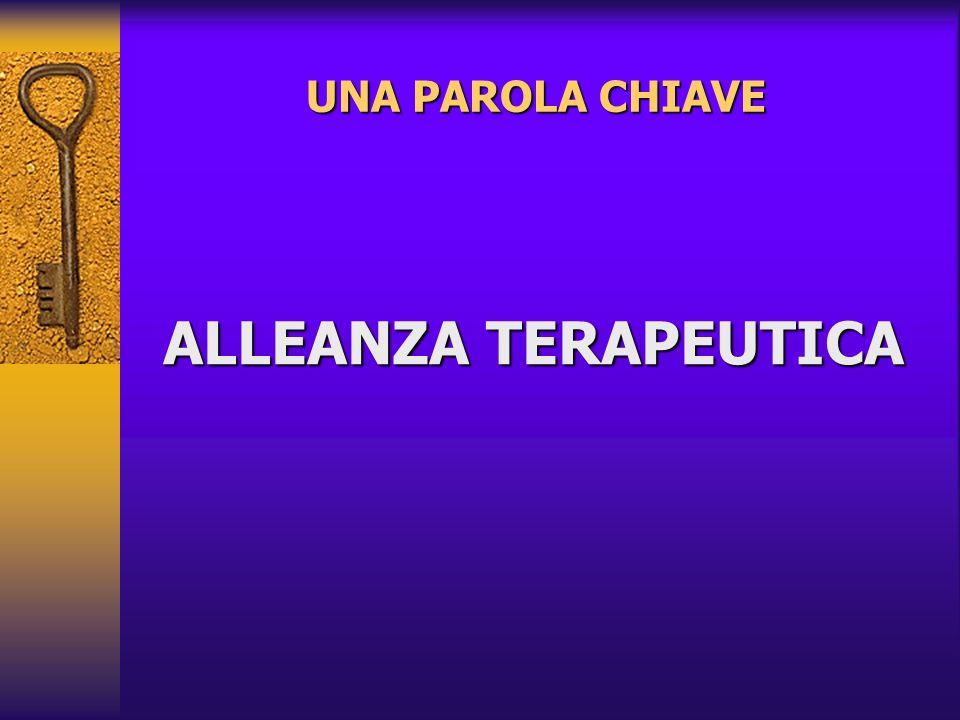UNA PAROLA CHIAVE ALLEANZA TERAPEUTICA