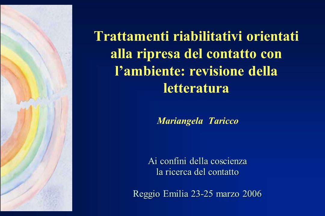 Trattamenti riabilitativi orientati alla ripresa del contatto con l'ambiente: revisione della letteratura Mariangela Taricco
