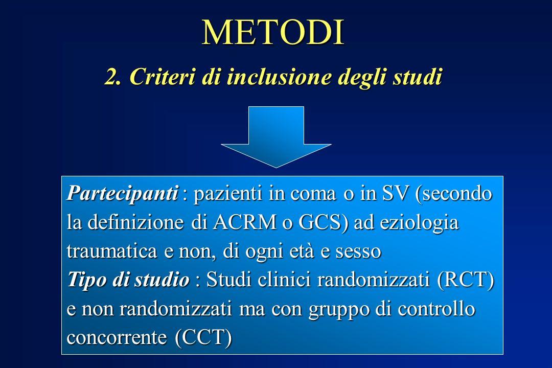 METODI 2. Criteri di inclusione degli studi