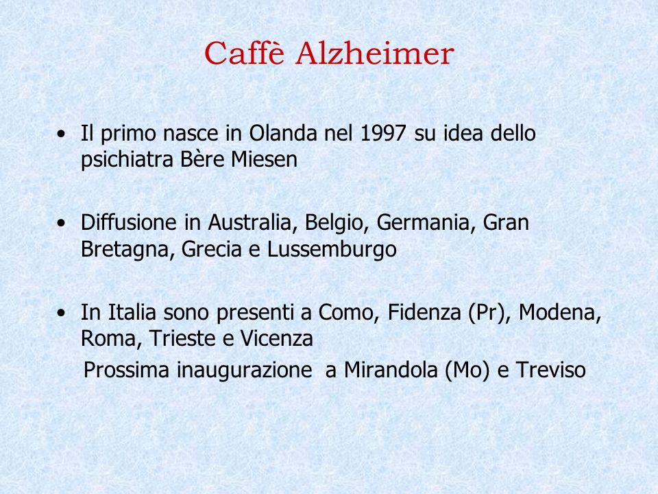 Caffè Alzheimer Il primo nasce in Olanda nel 1997 su idea dello psichiatra Bère Miesen.