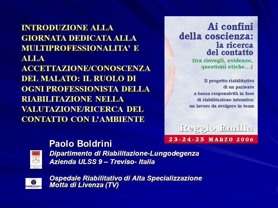 INTRODUZIONE ALLA GIORNATA DEDICATA ALLA MULTIPROFESSIONALITA' E ALLA ACCETTAZIONE/CONOSCENZA DEL MALATO: IL RUOLO DI OGNI PROFESSIONISTA DELLA RIABILITAZIONE NELLA VALUTAZIONE/RICERCA DEL CONTATTO CON L'AMBIENTE