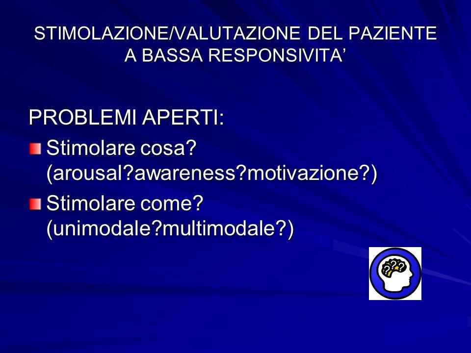 STIMOLAZIONE/VALUTAZIONE DEL PAZIENTE A BASSA RESPONSIVITA'