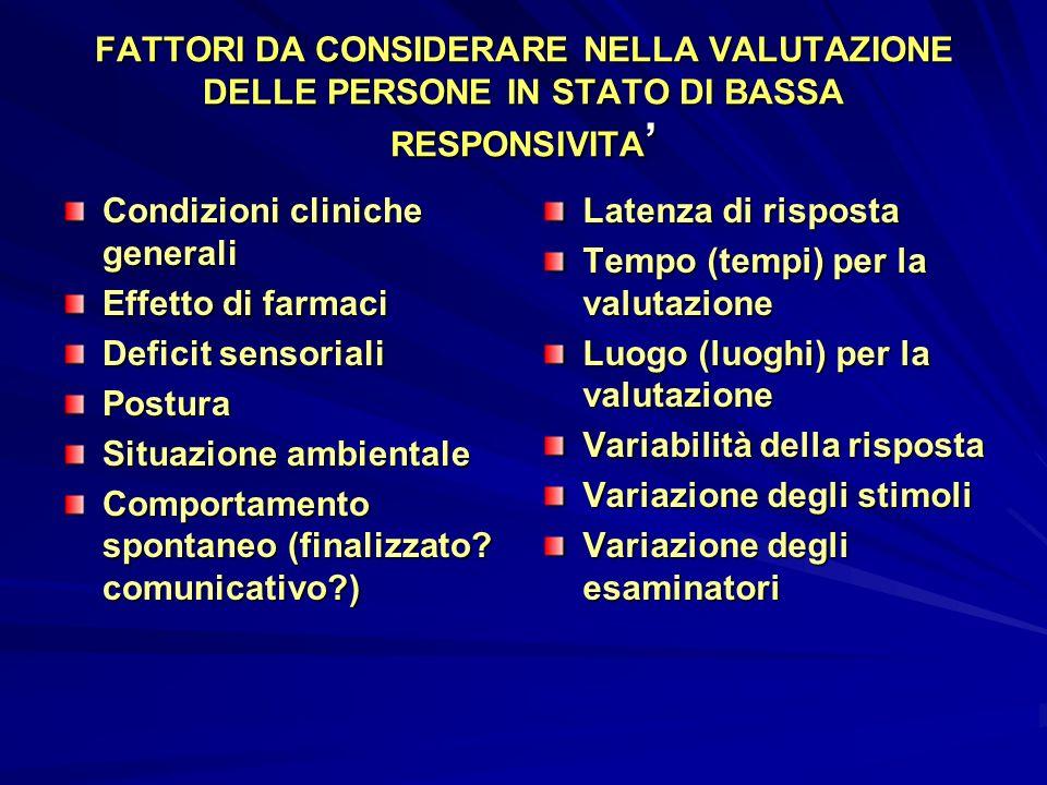 FATTORI DA CONSIDERARE NELLA VALUTAZIONE DELLE PERSONE IN STATO DI BASSA RESPONSIVITA'
