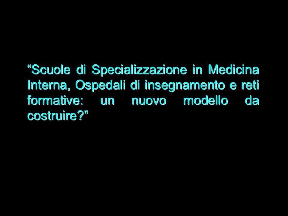 Scuole di Specializzazione in Medicina Interna, Ospedali di insegnamento e reti formative: un nuovo modello da costruire