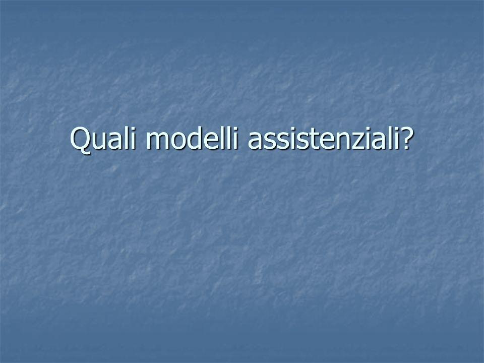 Quali modelli assistenziali