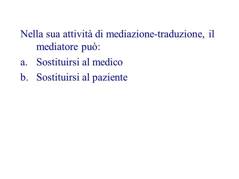 Nella sua attività di mediazione-traduzione, il mediatore può: