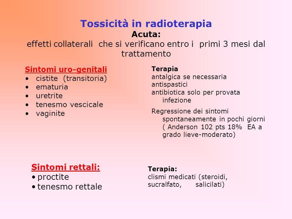 Tossicità in radioterapia Acuta: effetti collaterali che si verificano entro i primi 3 mesi dal trattamento