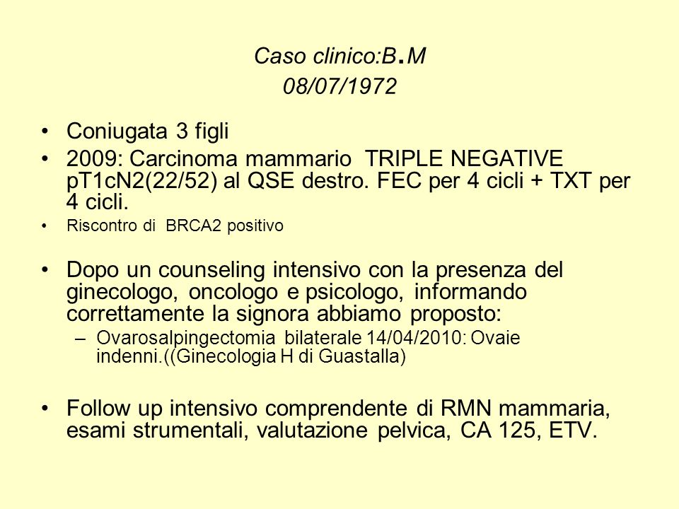 Caso clinico:B.M 08/07/1972 Coniugata 3 figli