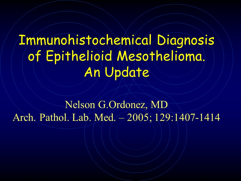 Immunohistochemical Diagnosis of Epithelioid Mesothelioma