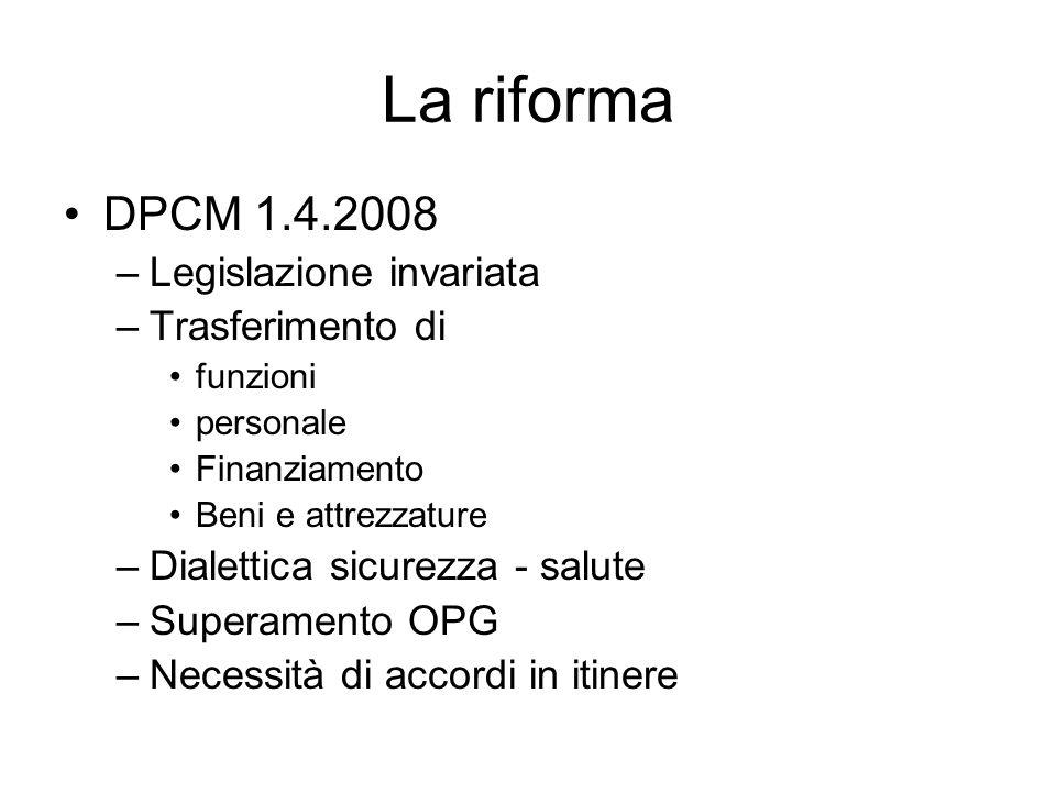 La riforma DPCM 1.4.2008 Legislazione invariata Trasferimento di