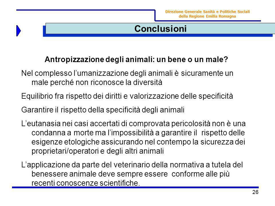 Conclusioni Antropizzazione degli animali: un bene o un male