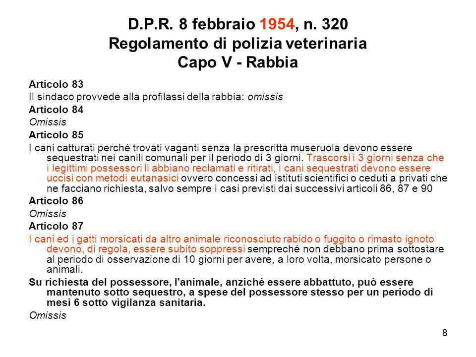 D.P.R. 8 febbraio 1954, n. 320 Regolamento di polizia veterinaria Capo V - Rabbia