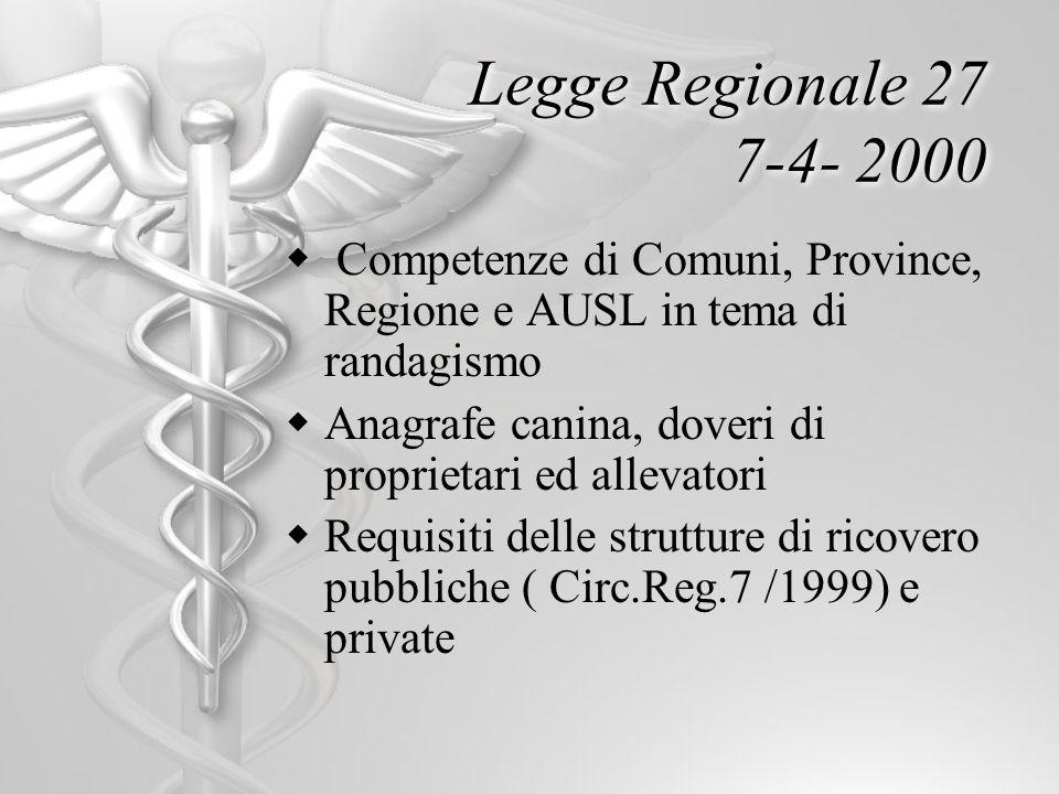 Legge Regionale 27 7-4- 2000 Competenze di Comuni, Province, Regione e AUSL in tema di randagismo.