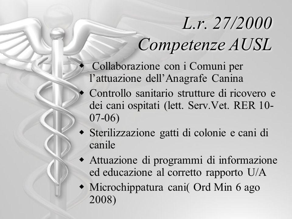 L.r. 27/2000 Competenze AUSL Collaborazione con i Comuni per l'attuazione dell'Anagrafe Canina.