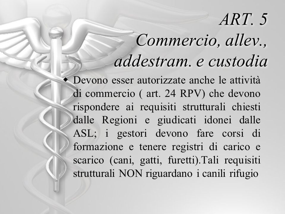 ART. 5 Commercio, allev., addestram. e custodia