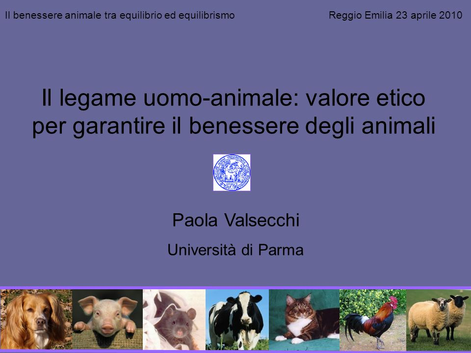 Il benessere animale tra equilibrio ed equilibrismo Reggio Emilia 23 aprile 2010