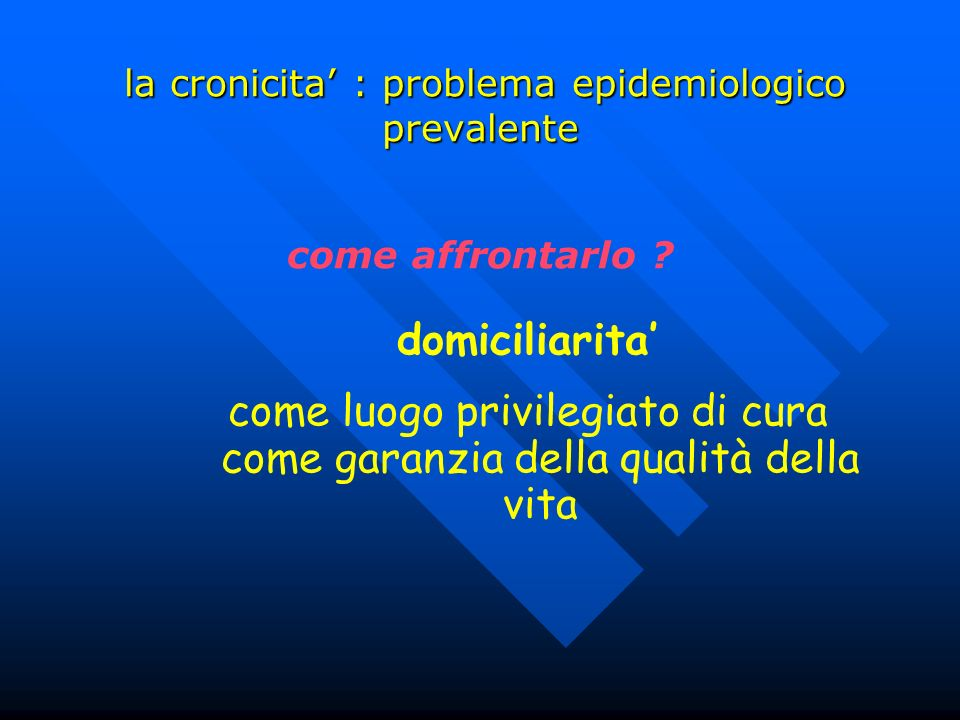 la cronicita' : problema epidemiologico prevalente