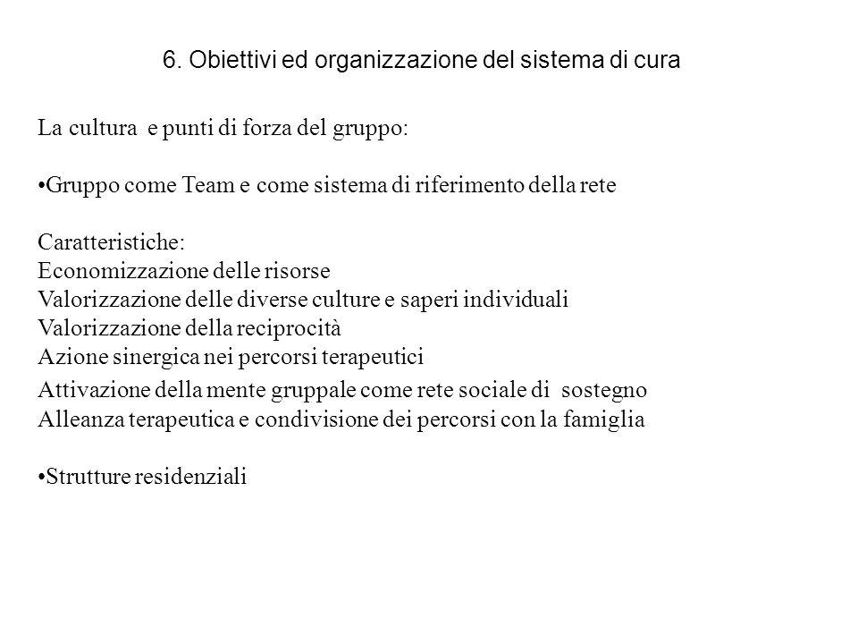 6. Obiettivi ed organizzazione del sistema di cura