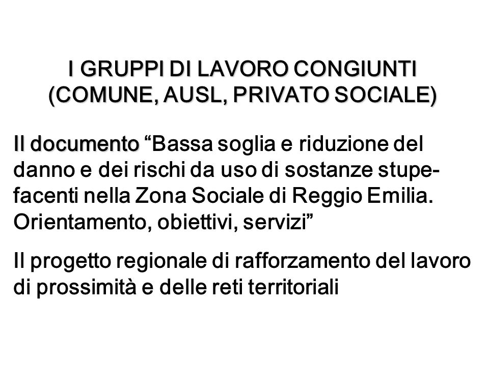 I GRUPPI DI LAVORO CONGIUNTI (COMUNE, AUSL, PRIVATO SOCIALE)