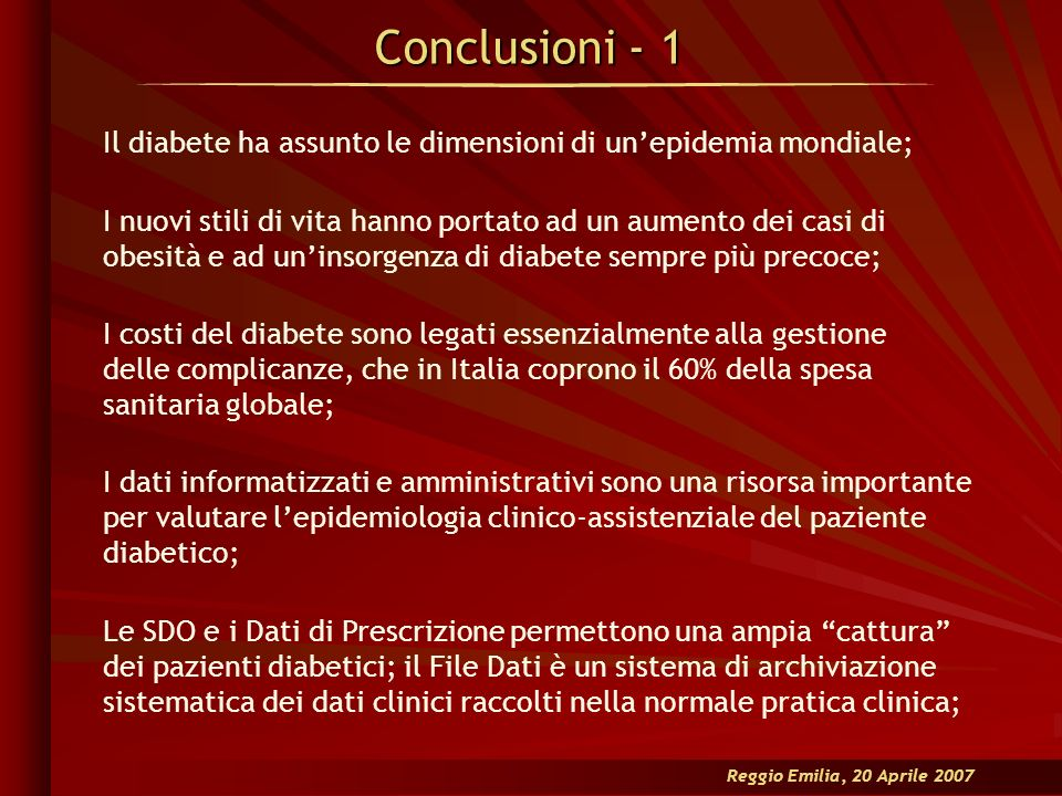 Conclusioni - 1Il diabete ha assunto le dimensioni di un'epidemia mondiale;