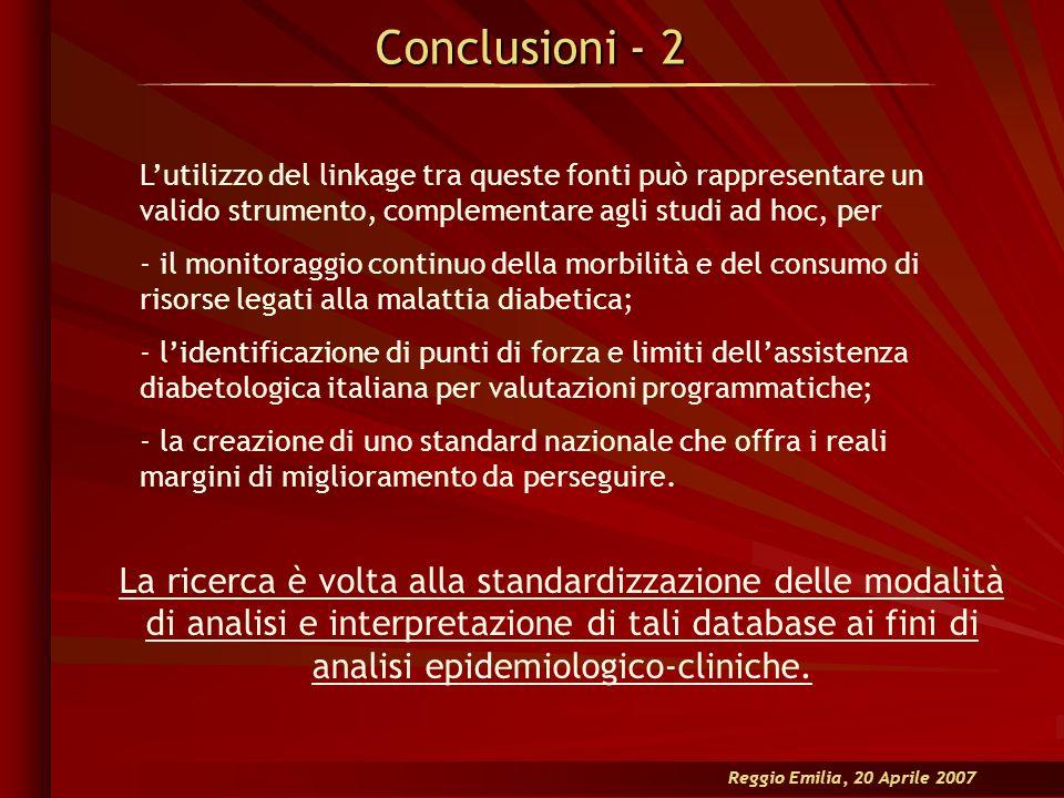 Conclusioni - 2 L'utilizzo del linkage tra queste fonti può rappresentare un valido strumento, complementare agli studi ad hoc, per.