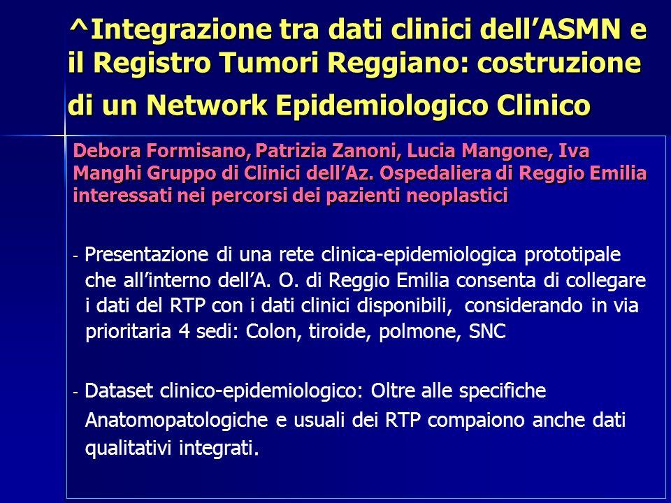 ^Integrazione tra dati clinici dell'ASMN e il Registro Tumori Reggiano: costruzione di un Network Epidemiologico Clinico