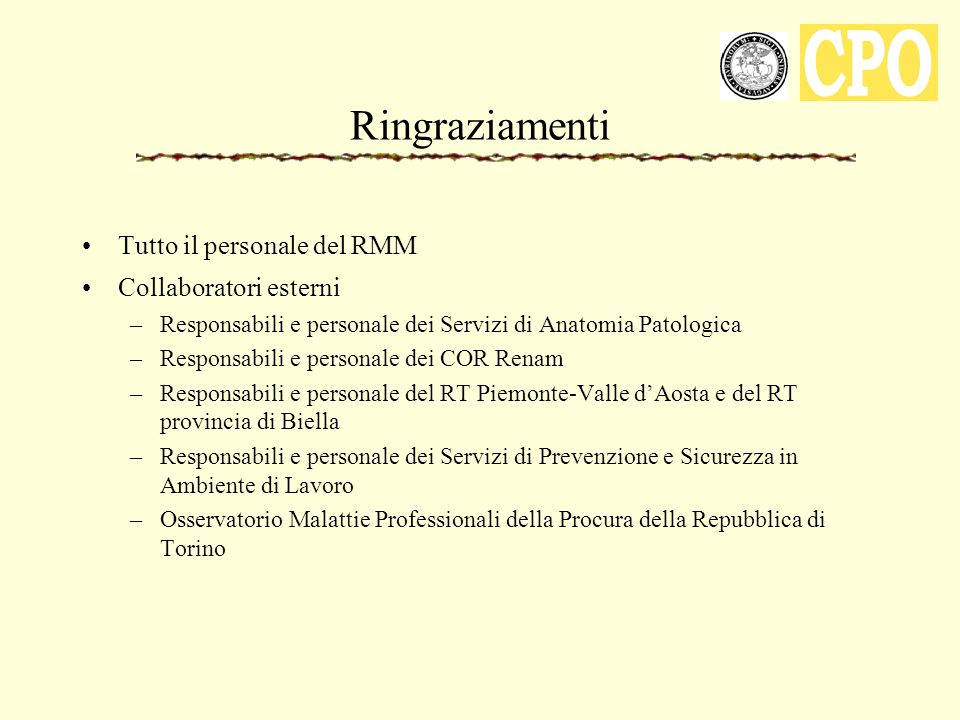 Ringraziamenti Tutto il personale del RMM Collaboratori esterni