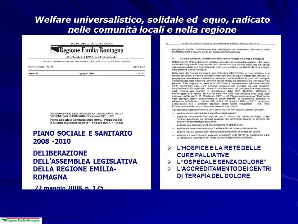 Welfare universalistico, solidale ed equo, radicato nelle comunità locali e nella regione