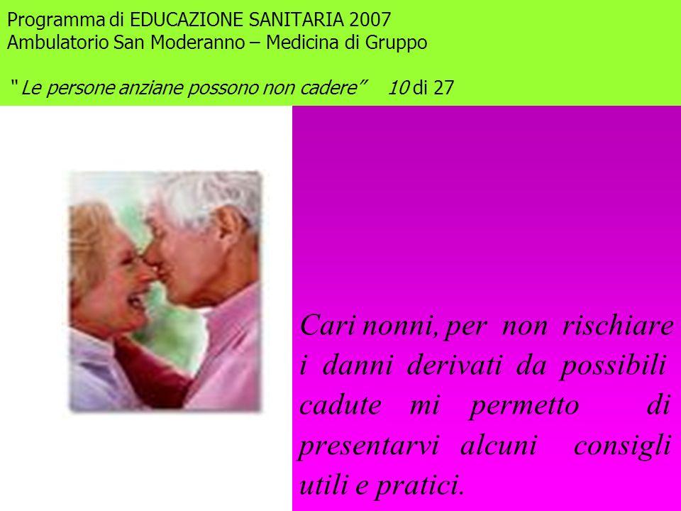 Cari nonni, per non rischiare i danni derivati da possibili