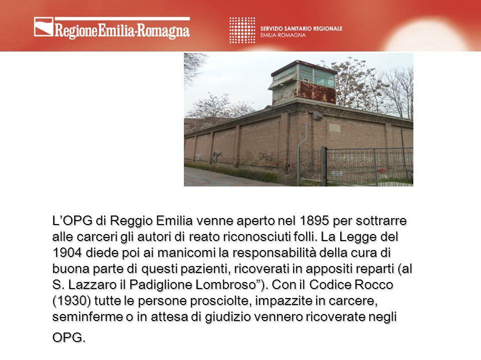 L'OPG di Reggio Emilia venne aperto nel 1895 per sottrarre alle carceri gli autori di reato riconosciuti folli.