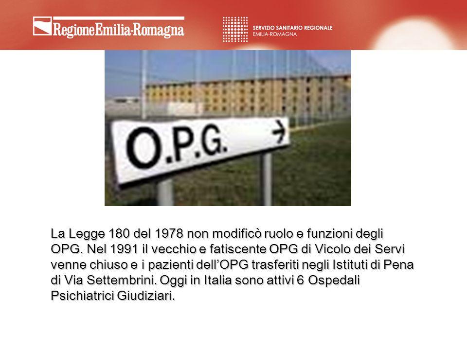 La Legge 180 del 1978 non modificò ruolo e funzioni degli OPG