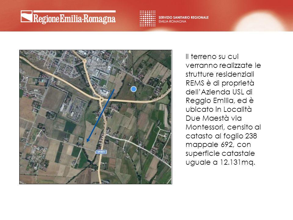 Il terreno su cui verranno realizzate le strutture residenziali REMS è di proprietà dell'Azienda USL di Reggio Emilia, ed è ubicato in Località Due Maestà via Montessori, censito al catasto al foglio 238 mappale 692, con superficie catastale uguale a 12.131mq.