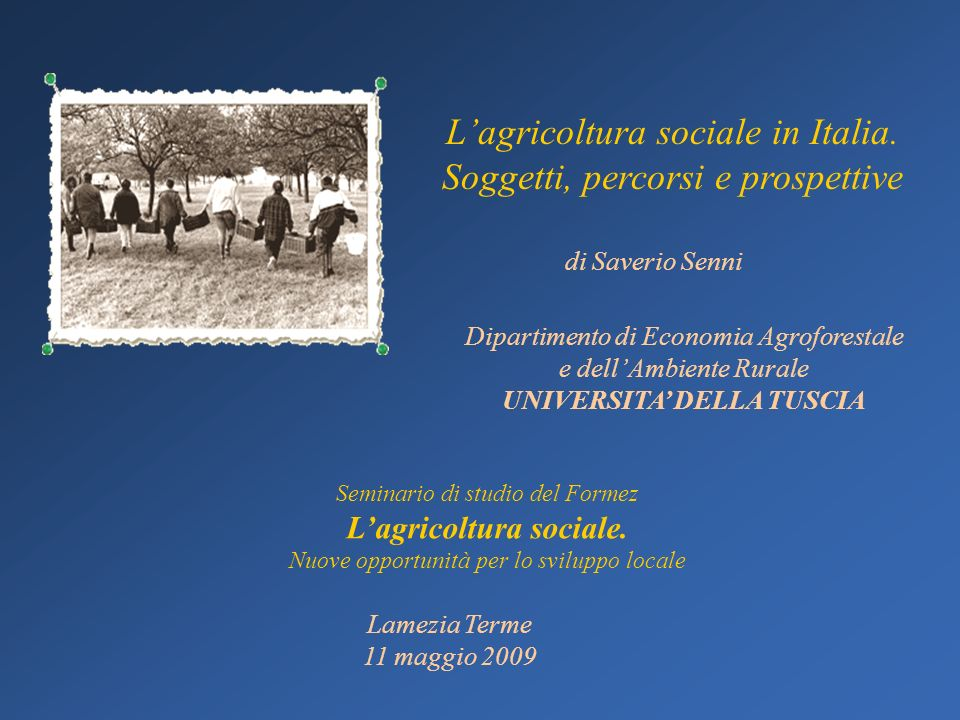UNIVERSITA' DELLA TUSCIA L'agricoltura sociale.